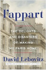 L\'Appart: The Delights and Disasters of Making My Paris Home
