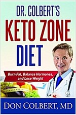 Dr. Colbert\'s Keto Zone Diet: Burn Fat, Balance Appetite Hormones, and Lose Weight