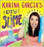 Karina Garcia\'s DIY Slime