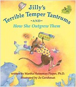 Jilly\'s Terrible Temper Tantrums and How She Outgrew Them