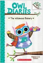 Owl Diaries #7 : The Wildwood Bakery