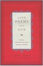 Love Poems from God: Twelve Sacred Voices from the East and West
