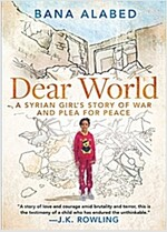 Dear World: A Syrian Girl\'s Story of War and Plea for Peace