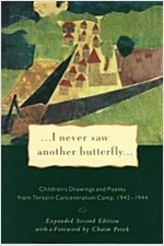 I Never Saw Another Butterfly: Children\'s Drawings and Poems from Terezin Concentration Camp, 1942-1944