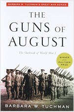 The Guns of August: The Outbreak of World War I; Barbara W. Tuchman\'s Great War Series