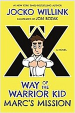 Marc\'s Mission: Way of the Warrior Kid