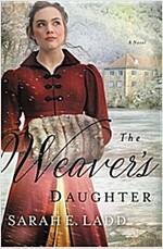 The Weaver\'s Daughter: A Regency Romance Novel
