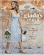 Giada\'s Italy: My Recipes for La Dolce Vita: A Cookbook