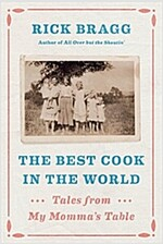 The Best Cook in the World: Tales from My Momma\'s Table