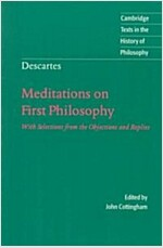 Descartes: Meditations on First Philosophy : With Selections from the Objections and Replies