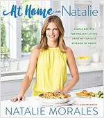 At Home with Natalie: Simple Recipes for Healthy Living from My Family\'s Kitchen to Yours