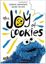 The Joy of Cookies: Cookie Monster\'s Guide to Life