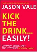 Kick the Drink...Easily!