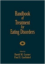 Handbook of Treatment for Eating Disorders, Second Edition