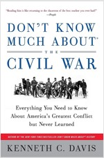 Don\'t Know Much About(r) the Civil War: Everything You Need to Know about America\'s Greatest Conflict But Never Learned