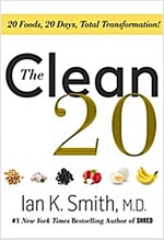 The Clean 20: 20 Foods, 20 Days, Total Transformation