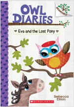 Owl Diaries #8 : Eva and the Lost Pony