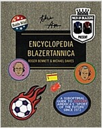 Men in Blazers Present Encyclopedia Blazertannica: A Suboptimal Guide to Soccer, America\'s \