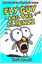 Fly Guy and the Alienzz (Fly Guy #18), Volume 18