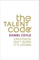 The Talent Code : Greatness Isn\'t Born. It\'s Grown