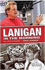 Lanigan in the Morning: My Life in Radio