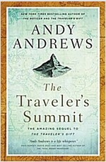 The Traveler\'s Summit: The Remarkable Sequel to the Traveler\'s Gift