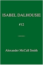 The Quiet Side of Passion: An Isabel Dalhousie Novel (12)