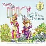 Fancy Nancy and the Quest for the Unicorn: Includes Over 30 Stickers!