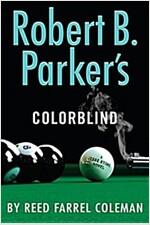 Robert B. Parker\'s Colorblind