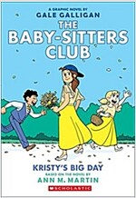 Kristy\'s Big Day (the Baby-Sitters Club Graphix #6), Volume 6: Full-Color Edition