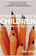 Other People\'s Children: Cultural Conflict in the Classroom