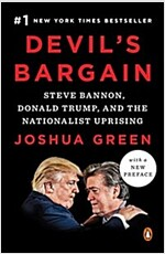 Devil\'s Bargain: Steve Bannon, Donald Trump, and the Nationalist Uprising