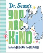 Dr. Seuss\'s You Are Kind: Featuring Horton the Elephant