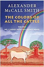 The Colors of All the Cattle: No. 1 Ladies\' Detective Agency (19)
