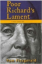 Poor Richard\'s Lament: A Most Timely Tale
