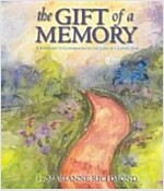 The Gift of a Memory: A Keepsake to Commemorate the Loss of a Loved One