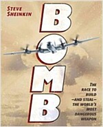 Bomb: The Race to Build--And Steal--The World\'s Most Dangerous Weapon