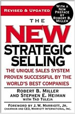 The New Strategic Selling: The Unique Sales System Proven Successful by the World\'s Best Companies