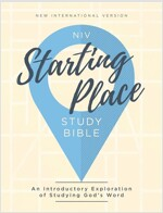Niv, Starting Place Study Bible, Hardcover, Comfort Print: An Introductory Exploration of Studying God\'s Word