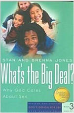 What\'s the Big Deal?: Why God Cares about Sex