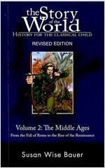 The Story of the World Vol. 2: History for the Classical Child: The Middle Ages: From the Fall of Rome to the Rise of the Renaissance