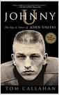 Johnny U: The Life and Times of John Unitas