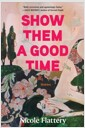 Show Them a Good Time