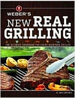 Weber\'s New Real Grilling