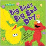 Big Bird\'s Big Bad Day: A Story about Turning Frowns Upside Down