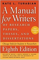 A Manual for Writers of Research Papers, Theses, and Dissertations, Eighth Edition: Chicago Style for Students and Researchers
