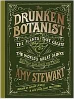 The Drunken Botanist: The Plants That Create the World\'s Great Drinks