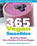 365 Vegan Smoothies : A healthy recipe for every day of the year
