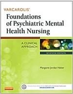 Varcarolis\' Foundations of Psychiatric Mental Health Nursing : A Clinical Approach