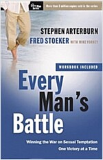 Every Man\'s Battle: Winning the War on Sexual Temptation One Victory at a Time